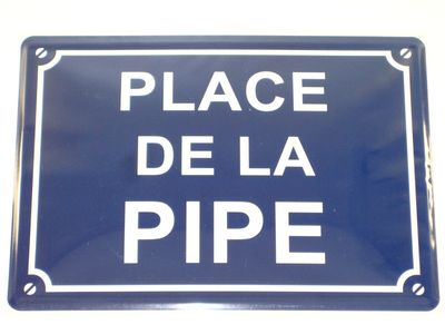 Plaque Métal Place De La Pipe